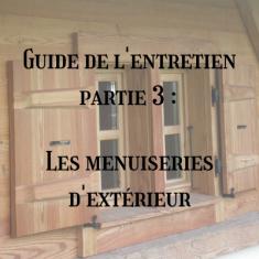 Guide de l'entretien partie 3 : Les menuiseries d'extérieur