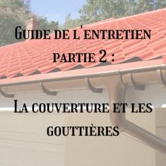 Guide de l'entretien partie 2 : La couverture et les gouttières